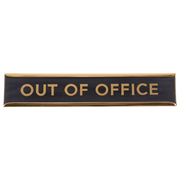 Bordsskylt OUT OF OFFICE